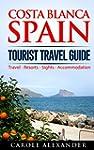 Costa Blanca Spain: Tourist Travel Gu...