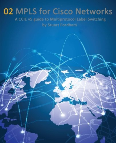 mpls-for-cisco-networks-a-ccie-v5-guide-to-multiprotocol-label-switching-volume-2-cisco-ccie-routing