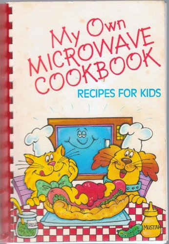 My Own Microwave Cookbook Recipes For Kids