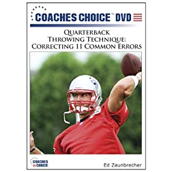 Quarterback Throwing Technique: Correcting 11 Common Errors