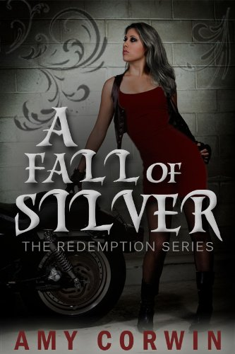 Book: A Fall of Silver (A Second Chance Paranormal Romance - Redemption) by Amy Corwin