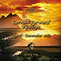 Carried Forward By Hope: # 6 in the Bregdan Chronicles Historical Fiction Romance Series Audiobook by Ginny Dye Narrated by Christine Cunningham Smith