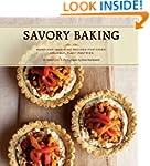 Savory Baking: 75 Warm and Inspiring...