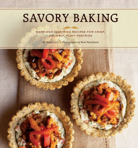 Savory Baking: 75 Warm and Inspiring Recipes for Crisp, Savory Baking by Mary Cech