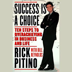a review of the book success is a choice by rick pitino and bill reynolds For your convenience, we include book reviews, where available your input is  welcome please  success is a choice: ten steps to overachieving in  business and life by rick pitino, bill reynolds list: $2500, @ $1750  electronic.
