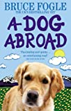 A Dog Abroad: One Man and His Dog Journey Into the Heart of Europe (0091910633) by Bruce Fogle