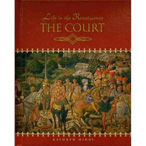 The Court (Life in the Renaissance)