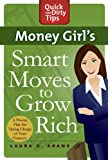 img - for Money Girl's Smart Moves to Grow Rich (Quick & Dirty Tips) book / textbook / text book