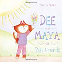 Dee and Maya are Best Friends