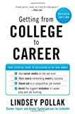 img - for Getting from College to Career Rev Ed: Your Essential Guide to Succeeding in the Real World Revised Edition by Pollak, Lindsey published by HarperBusiness (2012) book / textbook / text book