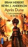 Apr�s Dune: 1. Les chasseurs de Dune