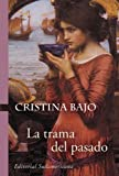 img - for La Trama del Pasado (Spanish Edition) book / textbook / text book