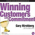 Winning Customers with Commitment | Gary Hirshberg