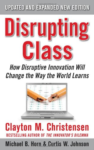 Disrupting Class, Expanded Edition: How Disruptive...