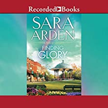 Finding Glory (       UNABRIDGED) by Sara Arden Narrated by Susan Bennett