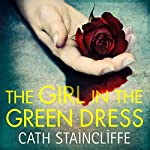 The Girl in the Green Dress | Cath Staincliffe