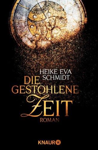 Die gestohlene Zeit von Heike Eva Schmidt