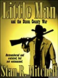 img - for Little Man, and the Dixon County War book / textbook / text book