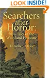 Searchers After Horror: New Tales of the Weird and Fantastic
