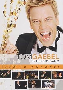 Tom Gaebel -  Tom Gaebel & His Big Band - Live In Concert