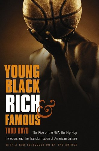 Young, Black, Rich, and Famous: The Rise of the NBA, the...