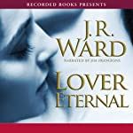 Lover Eternal, The Black Dagger Brotherhood, Book 2 (       UNABRIDGED) by J.R. Ward Narrated by Jim Frangione