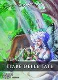 Fiabe delle fate: L'uccello turchino-La bella dai capelli d'oro-La cervia nel bosco-La gatta bianca. Audiolibro. CD Audio formato MP3
