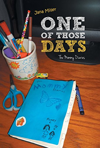 One of Those Days: The Mommy Diaries