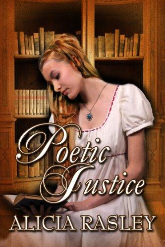 Poetic Justice, a Traditional Regency Romance (Regency Escapades) by Alicia Rasley