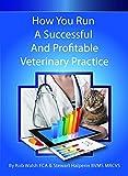 Stewart Halperin How You Run a Successful and Profitable Veterinary Practice