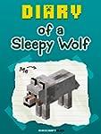 MineCraft: Diary of a Sleepy Wolf [An...