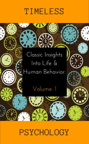 Free Kindle Book : Classic Insights into Life and Human Behavior (Timeless Psychology Book 1)