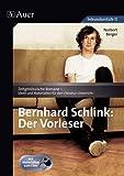 Bernhard Schlink: Der Vorleser: Zeitgenössische Romane - Ideen und Materialien für den Literatur-Unterricht, Mit Materialien zum Film (9. bis 13. Klasse) title=
