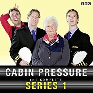 Cabin Pressure, The Complete Series 1 Radio/TV Program by John Finnemore Narrated by Stephanie Cole, Roger Allam, Benedict Cumberbatch