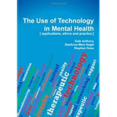 Learn more about the book, The Use of Technology in Mental Health: Applications, Ethics and Practice