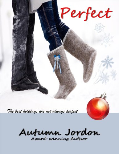 PERFECT ( A Christmas Romance) by Autumn Jordon