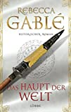 Rebecca Gabl: Das Haupt der Welt