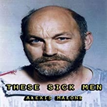 These Sick Men Audiobook by Alexis Malone Narrated by M.G. Jones