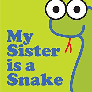 My Sister Is a Snake | [Wordboy]