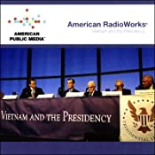 Vietnam and the Presidency | [American RadioWorks]
