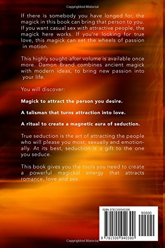 Magickal Seduction: Attract Love, Sex and Passion With Ancient Secrets and Words of Power