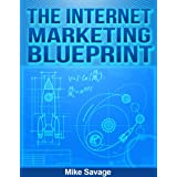 The Internet Marketing Blueprintdi Mike Savage