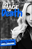 AN IMAGE OF DEATH (The Ellie Foreman Mysteries 3)