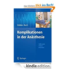 Komplikationen in der An�sthesie: Fallbeispiele Analyse Pr�vention: Fallbeispiele, Analyse, Pr�vention