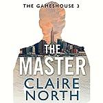 The Master: Gameshouse Novella 3   Claire North