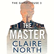 The Master: Gameshouse Novella 3 | Claire North