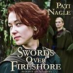 Swords Over Fireshore | Pati Nagle