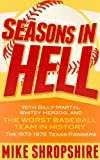 "Seasons in Hell: With Billy Martin, Whitey Herzog and ""The Worst Baseball Team in History""-the 1973-1975 Texas Rangers"