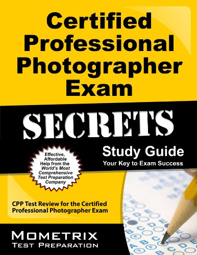 Certified Professional Photographer Exam Secrets Study Guide: CPP Test Review for the Certified Professional Photographe