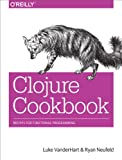 Clojure Cookbook: Recipes for Functional Programming
